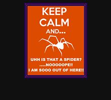 Keep calm and... uhh is-is that a sppider? Unisex T-Shirt