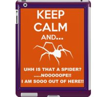 Keep calm and... uhh is-is that a sppider? iPad Case/Skin