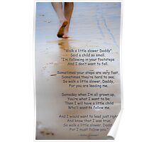 Walk a Little Slower Daddy Poster