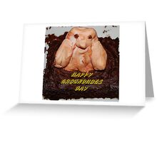 Happy Groundhogs Day Greeting Card