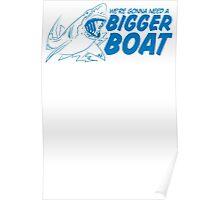 Bigger Boat Funny TShirt Epic T-shirt Humor Tees Cool Tee Poster