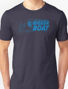 Bigger Boat Funny TShirt Epic T-shirt Humor Tees Cool Tee T-Shirt