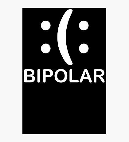 Bipolar  Emoticon Funny TShirt Epic T-shirt Humor Tees Cool Tee Photographic Print