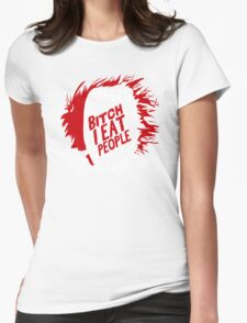 Bitch I Eat People Funny TShirt Epic T-shirt Humor Tees Cool Tee Womens Fitted T-Shirt