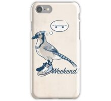 Weekend! iPhone Case/Skin