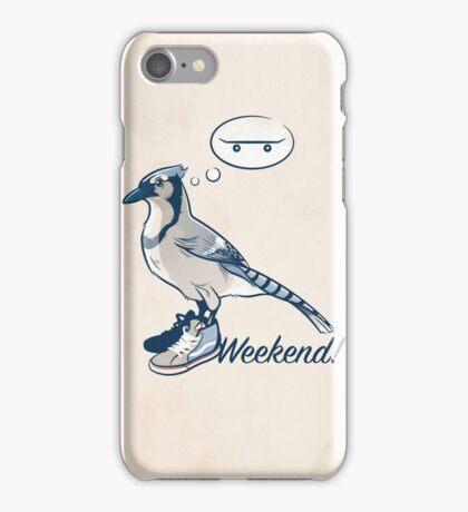 Weekend! iPhone Case/Skin