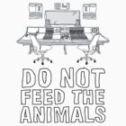 Do Not Feed The Animals by Diesel Laws