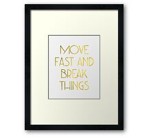 Move Fast and Break Things Motivational Quote in Faux Gold Foil Framed Print