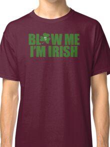 Blow Irish Funny TShirt Epic T-shirt Humor Tees Cool Tee Classic T-Shirt