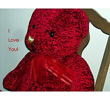 I Love You, Red Teddybear! Photographic Print