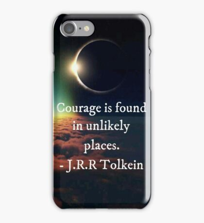"""J.R.R. Tolkein """"Courage is found in unlikely places"""" quote iPhone Case/Skin"""
