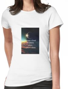 """J.R.R. Tolkein """"Courage is found in unlikely places"""" quote Womens Fitted T-Shirt"""