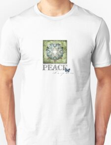 Peace...It's up to us Unisex T-Shirt