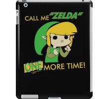 Call Me Zelda One More Time iPad Case/Skin