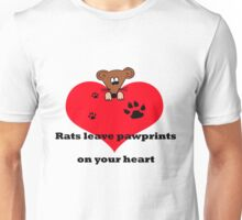 Rats leave pawprints on your heart Unisex T-Shirt