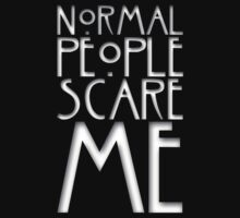 Normal People Scare Me by stephenxmckay