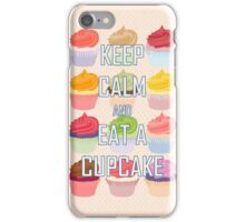 Keep Calm and Eat A Cupcake iPhone Case/Skin