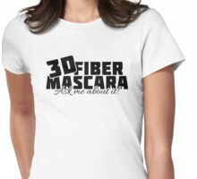 3D Fiber Mascara - Ask me about it. Younique Inspired Womens Fitted T-Shirt