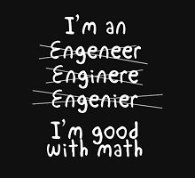 I'M AN ENGENEER  I'M GOOD WITH MATH Unisex T-Shirt