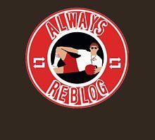 Always Reblog logo Unisex T-Shirt