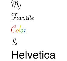 Helvetica -Black Photographic Print
