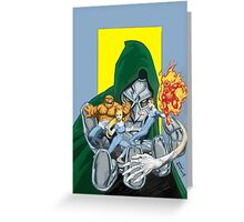 The Fantastic Four in the hands of Doom! Greeting Card