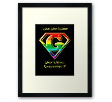 I Love Who I Want -- What's Your Superpower? Framed Print