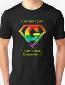 I Love Who I Want -- What's Your Superpower? T-Shirt