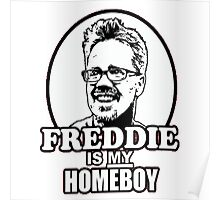 Freddie Is My Homeboy Poster