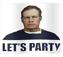 Let's Party - Belichick Poster