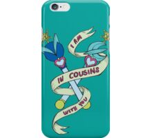 I Am In Cousins With You iPhone Case/Skin