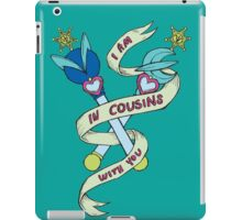 I Am In Cousins With You iPad Case/Skin