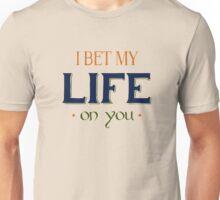 I Bet My Life Unisex T-Shirt