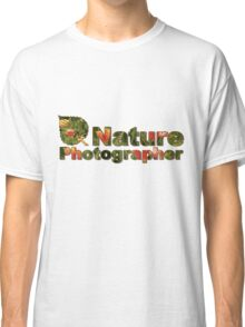 Nature Photographer T Classic T-Shirt