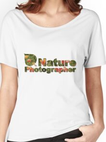 Nature Photographer T Women's Relaxed Fit T-Shirt