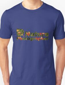 Nature Photographer T Unisex T-Shirt