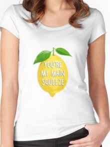 You're my main squeeze Women's Fitted Scoop T-Shirt