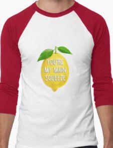 You're my main squeeze Men's Baseball ¾ T-Shirt