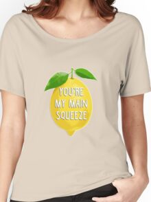 You're my main squeeze Women's Relaxed Fit T-Shirt