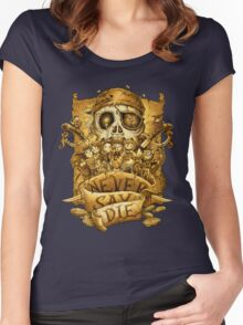 Never Say Die Women's Fitted Scoop T-Shirt
