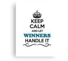 Keep Calm and Let WINNERS Handle it Canvas Print