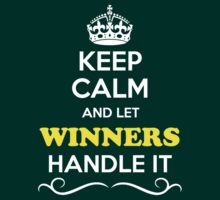 Keep Calm and Let WINNERS Handle it by yourname