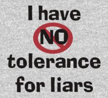 I have No tolerance for liars by Matthew Sims