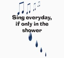 Singing in the shower T-Shirt
