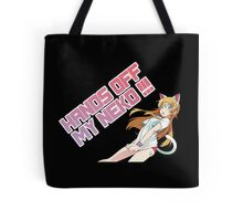 Hands Off My Neko !!! Tote Bag