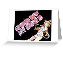 Hands Off My Neko !!! Greeting Card