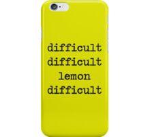 difficult difficult lemon difficult iPhone Case/Skin