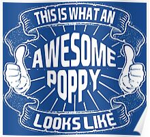 This Is An Awesome Poppy Looks Like Poster