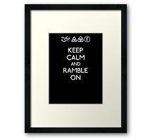 Led Zeppelin Keep Calm and Ramble On Framed Print