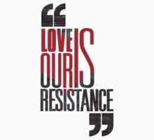 Love is our Resistance by jimbo29